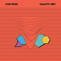 com-truise-galactic-melt cover